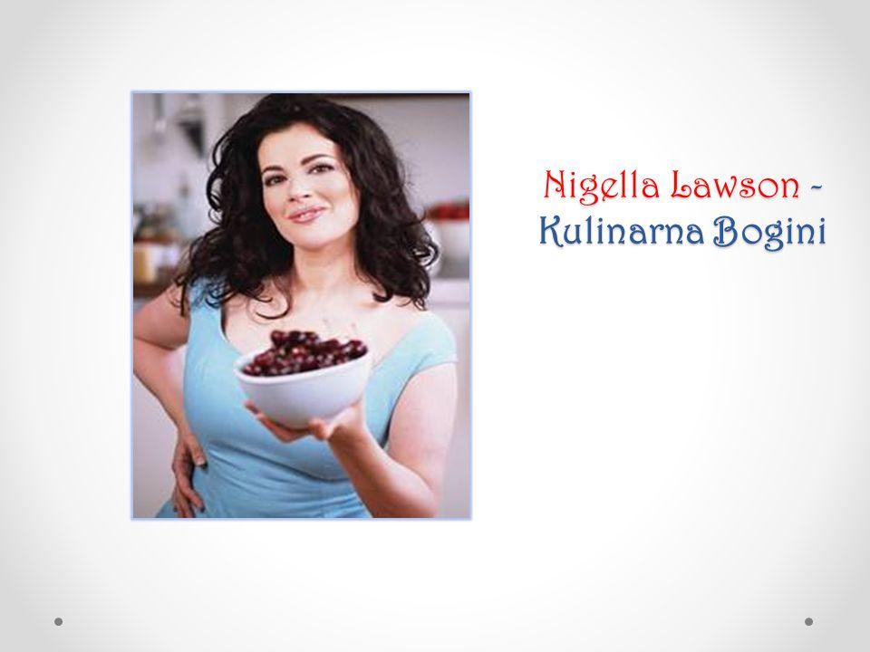 Nigella Lawson - Kulinarna Bogini