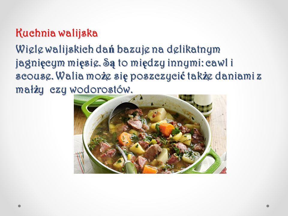Kuchnia walijska Wiele walijskich dań bazuje na delikatnym jagnięcym mięsie.
