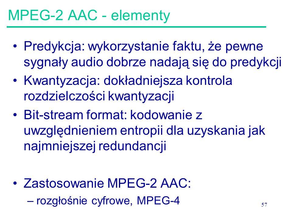 MPEG-2 AAC - elementy Predykcja: wykorzystanie faktu, że pewne sygnały audio dobrze nadają się do predykcji.