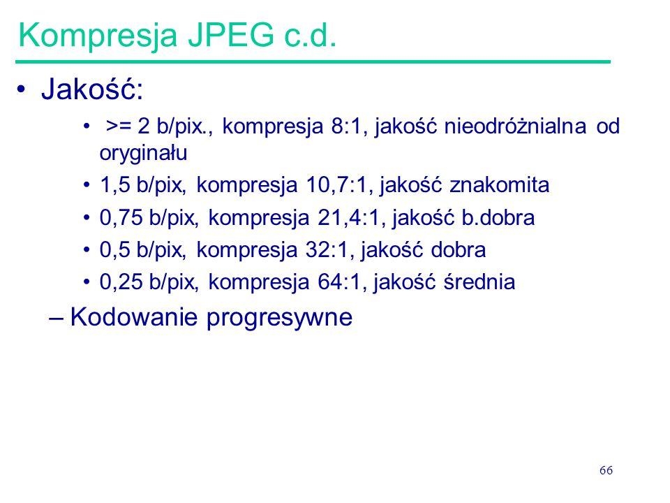 Kompresja JPEG c.d. Jakość: Kodowanie progresywne