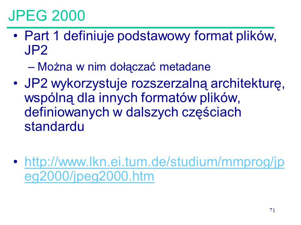 JPEG 2000 Part 1 definiuje podstawowy format plików, JP2