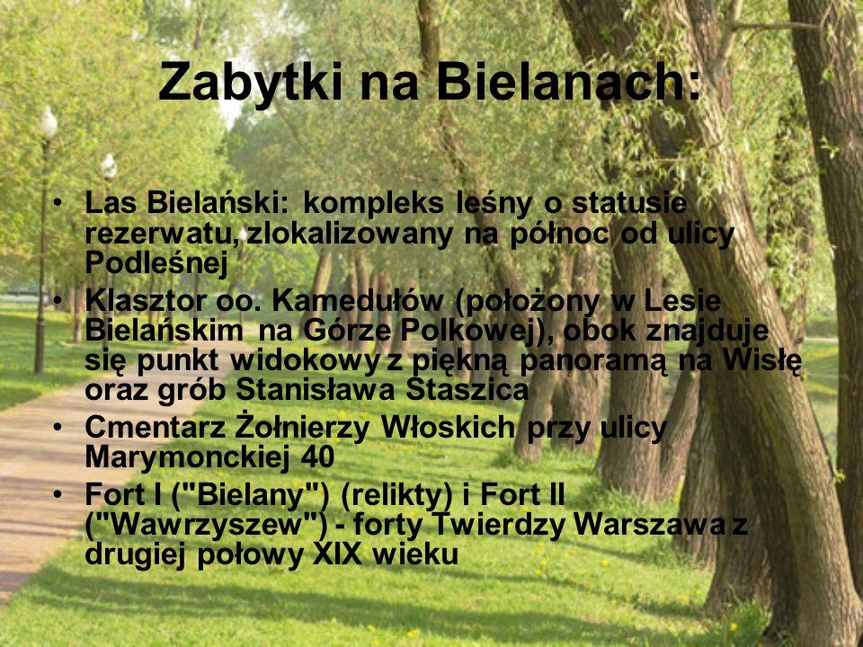 Zabytki na Bielanach: Las Bielański: kompleks leśny o statusie rezerwatu, zlokalizowany na północ od ulicy Podleśnej.