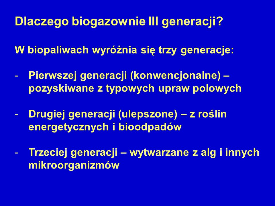 Dlaczego biogazownie III generacji