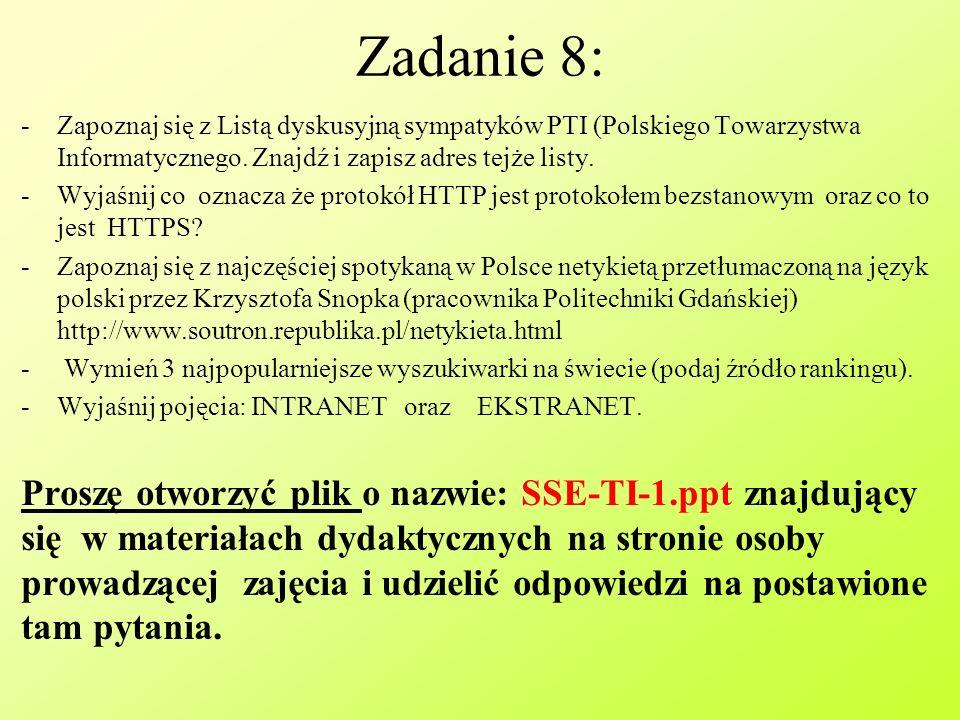 Zadanie 8: Zapoznaj się z Listą dyskusyjną sympatyków PTI (Polskiego Towarzystwa Informatycznego. Znajdź i zapisz adres tejże listy.