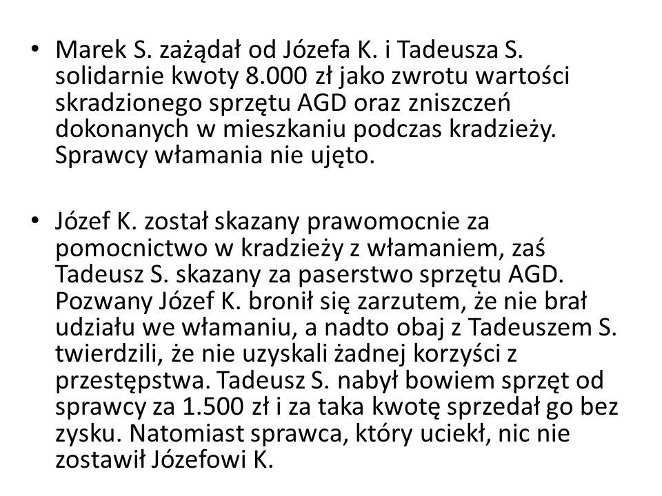 Marek S. zażądał od Józefa K. i Tadeusza S. solidarnie kwoty 8