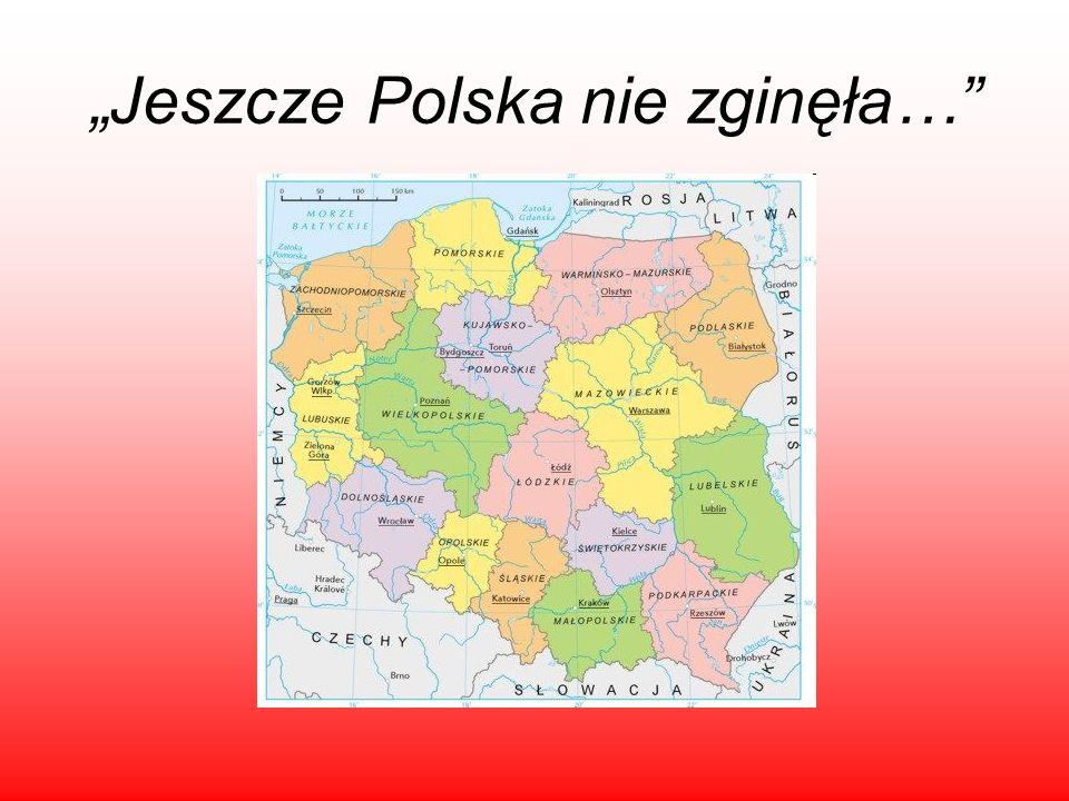 """""""Jeszcze Polska nie zginęła…"""