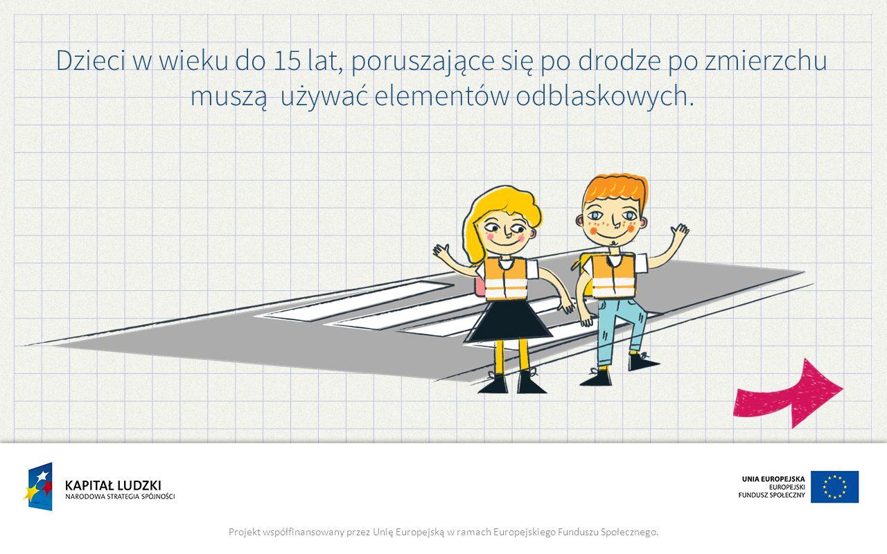 Dzieci w wieku do 15 lat, poruszające się po drodze po zmierzchu muszą używać elementów odblaskowych.