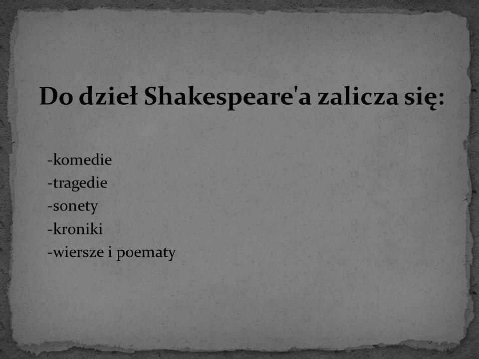 Do dzieł Shakespeare a zalicza się: