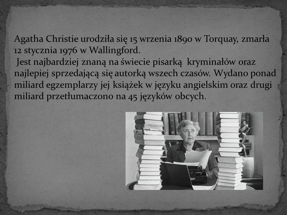 Agatha Christie urodziła się 15 wrzenia 1890 w Torquay, zmarła 12 stycznia 1976 w Wallingford.