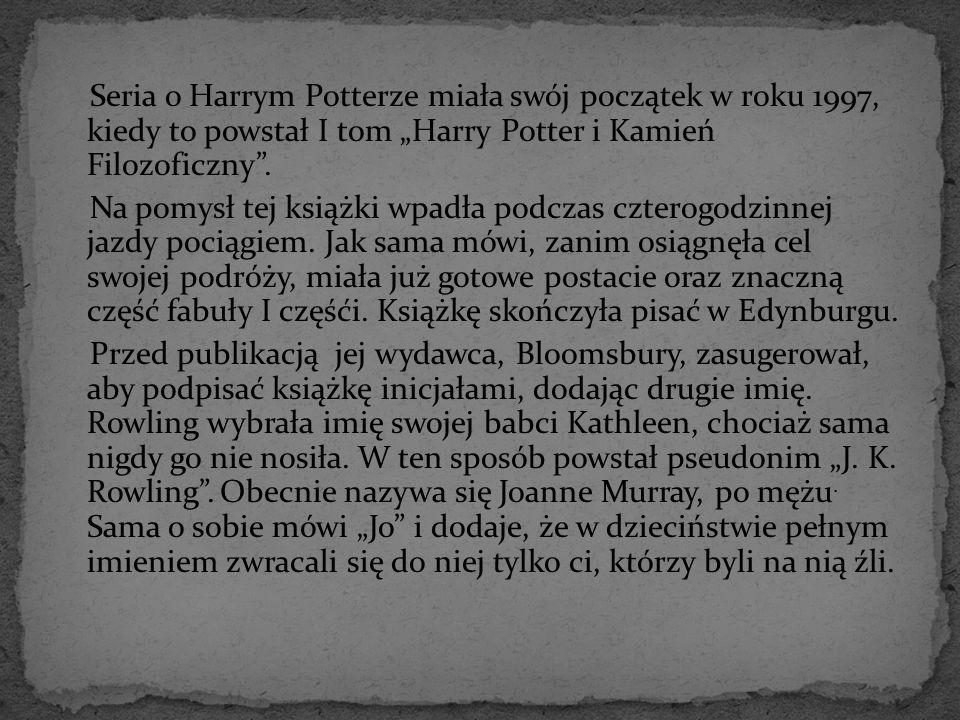 """Seria o Harrym Potterze miała swój początek w roku 1997, kiedy to powstał I tom """"Harry Potter i Kamień Filozoficzny ."""