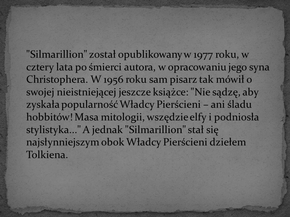 Silmarillion został opublikowany w 1977 roku, w cztery lata po śmierci autora, w opracowaniu jego syna Christophera.