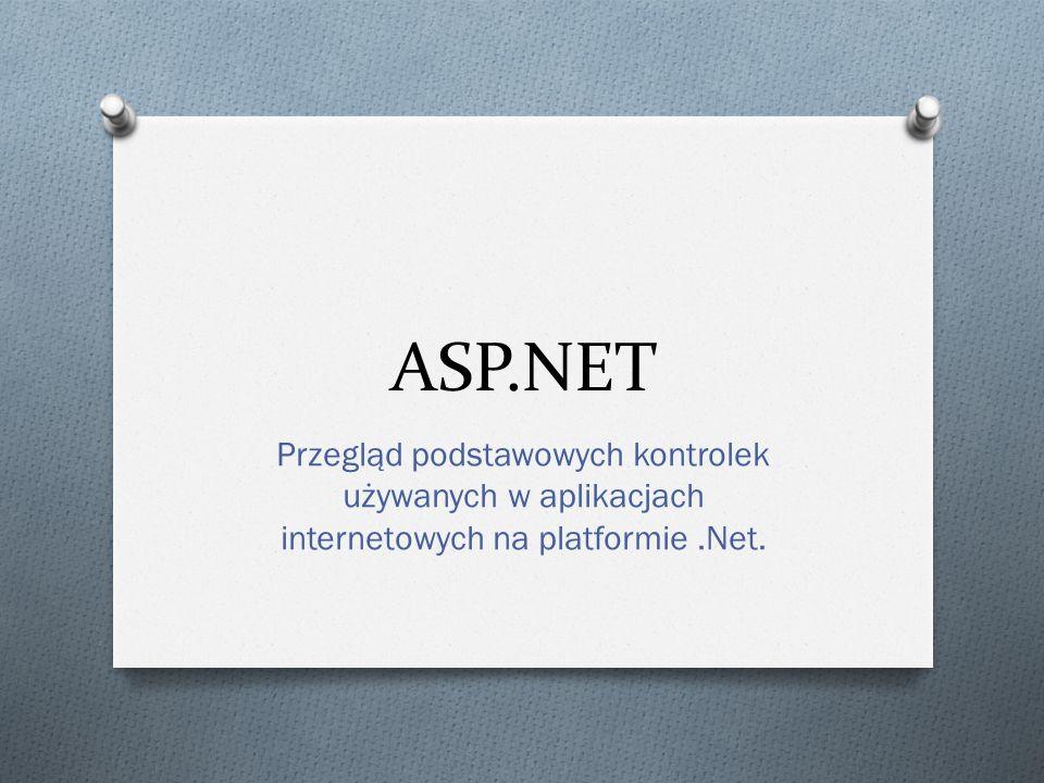 ASP.NET Przegląd podstawowych kontrolek używanych w aplikacjach internetowych na platformie .Net.