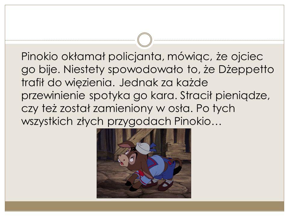 Pinokio okłamał policjanta, mówiąc, że ojciec go bije