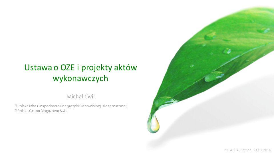 Ustawa o OZE i projekty aktów wykonawczych Michał Ćwil