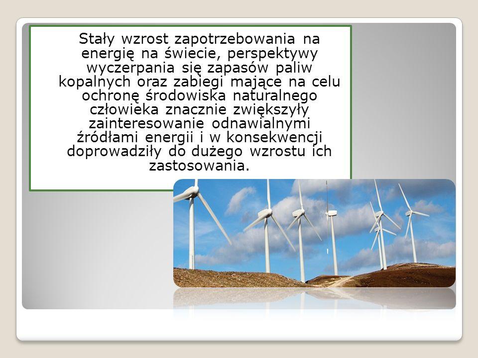 Stały wzrost zapotrzebowania na energię na świecie, perspektywy wyczerpania się zapasów paliw kopalnych oraz zabiegi mające na celu ochronę środowiska naturalnego człowieka znacznie zwiększyły zainteresowanie odnawialnymi źródłami energii i w konsekwencji doprowadziły do dużego wzrostu ich zastosowania.
