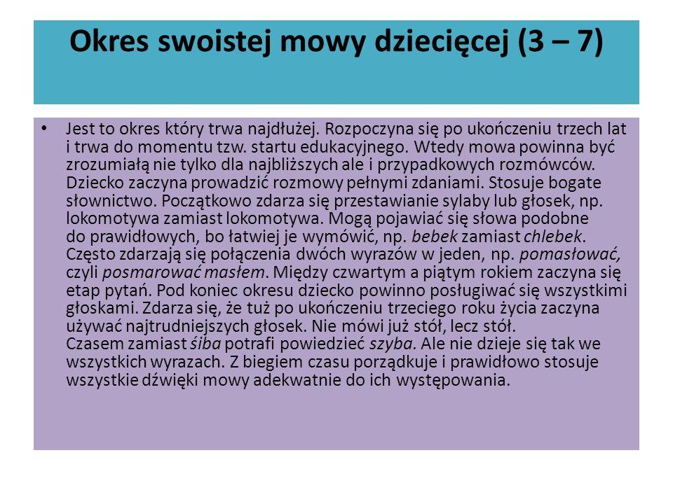 Okres swoistej mowy dziecięcej (3 – 7)