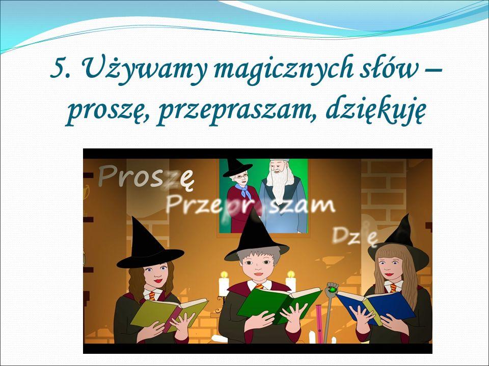 5. Używamy magicznych słów – proszę, przepraszam, dziękuję