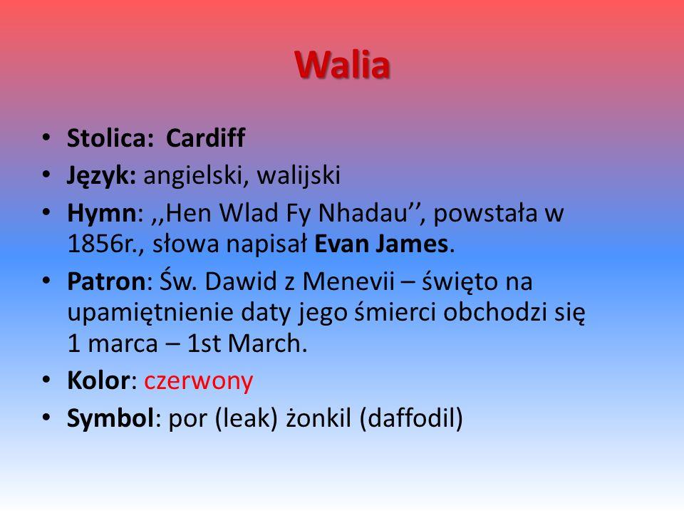 Walia Stolica: Cardiff Język: angielski, walijski
