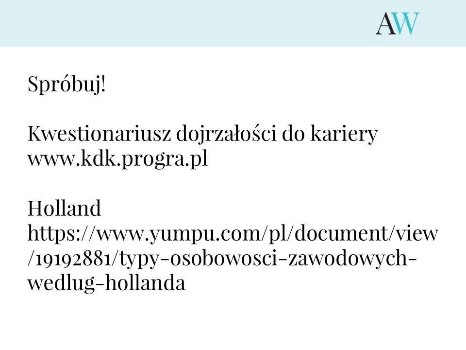Spróbuj! Kwestionariusz dojrzałości do kariery. www.kdk.progra.pl. Holland.