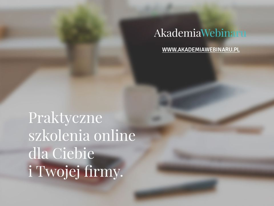 WWW.AKADEMIAWEBINARU.PL