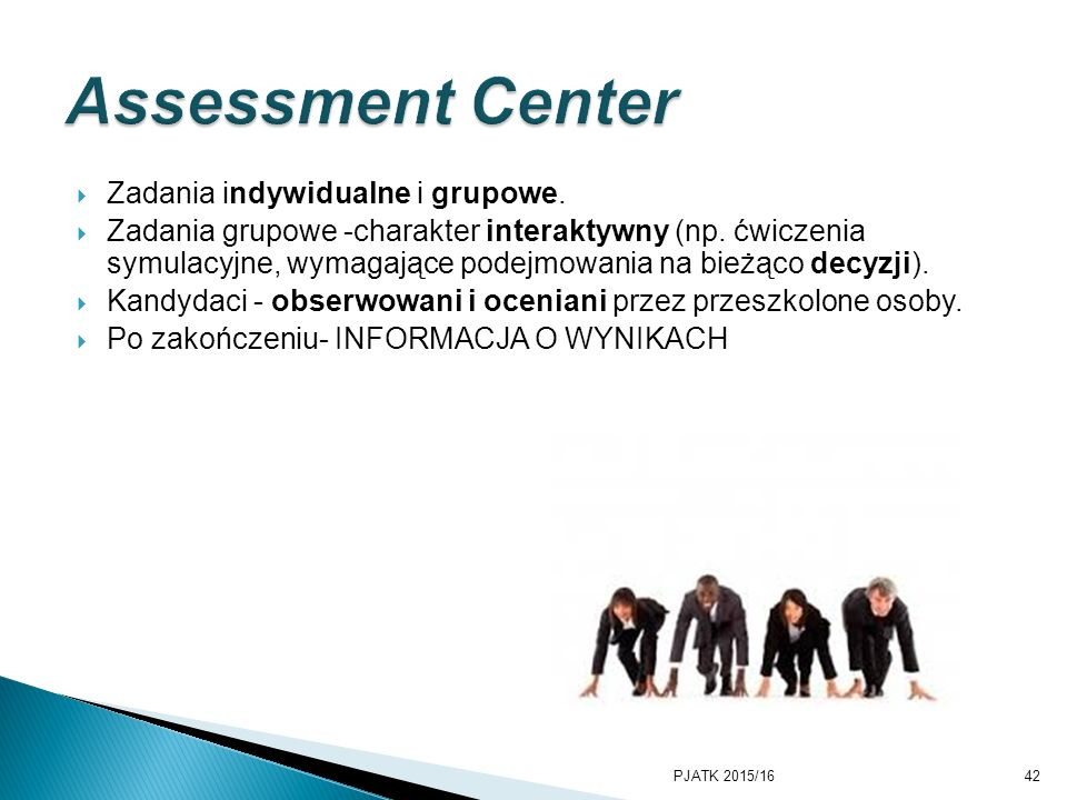 Assessment Center Zadania indywidualne i grupowe.