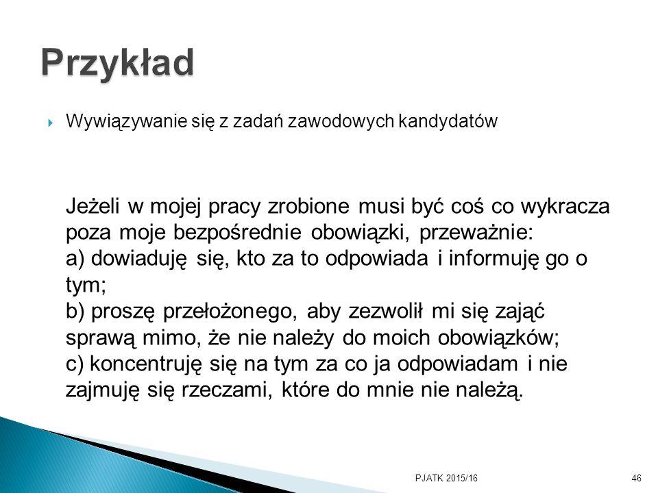 PKWSTK 2008/2009 Przykład. Wywiązywanie się z zadań zawodowych kandydatów.