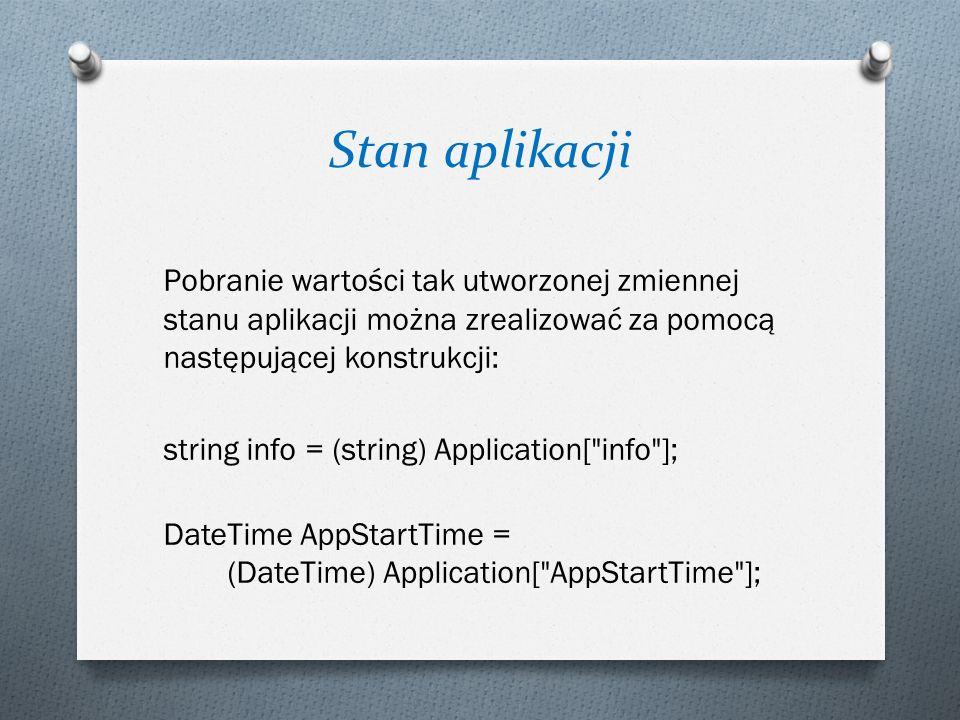 Stan aplikacji Pobranie wartości tak utworzonej zmiennej stanu aplikacji można zrealizować za pomocą następującej konstrukcji:
