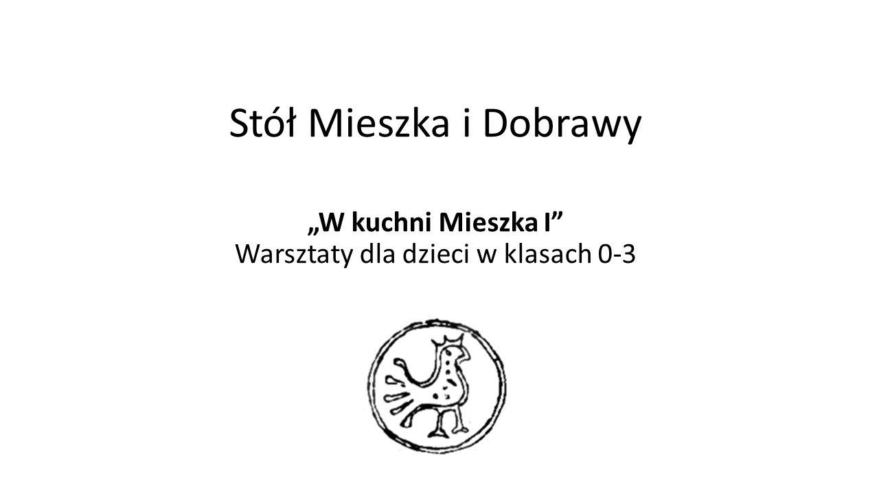 """Stół Mieszka i Dobrawy """"W kuchni Mieszka I Warsztaty dla dzieci w klasach 0-3"""