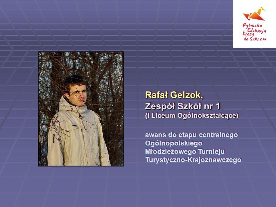 Rafał Gelzok, Zespół Szkół nr 1 (I Liceum Ogólnokształcące)
