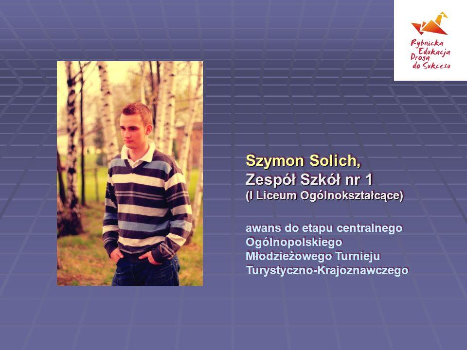 Szymon Solich, Zespół Szkół nr 1 (I Liceum Ogólnokształcące)