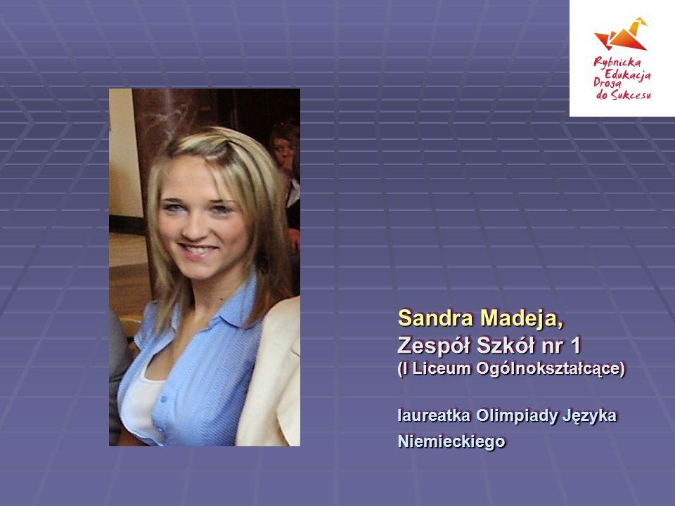 Sandra Madeja, Zespół Szkół nr 1