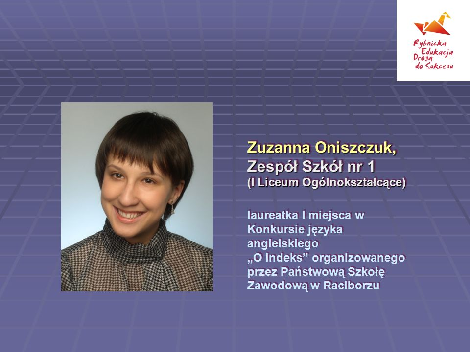 Zuzanna Oniszczuk, Zespół Szkół nr 1 (I Liceum Ogólnokształcące)