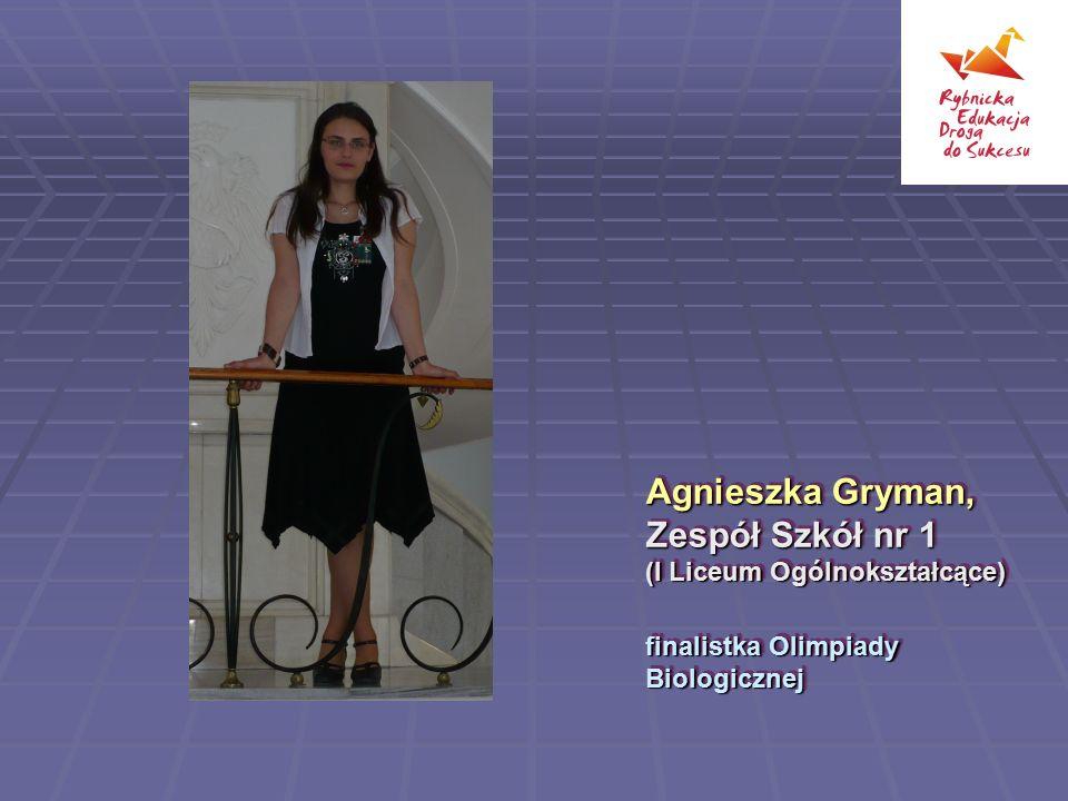 Agnieszka Gryman, Zespół Szkół nr 1