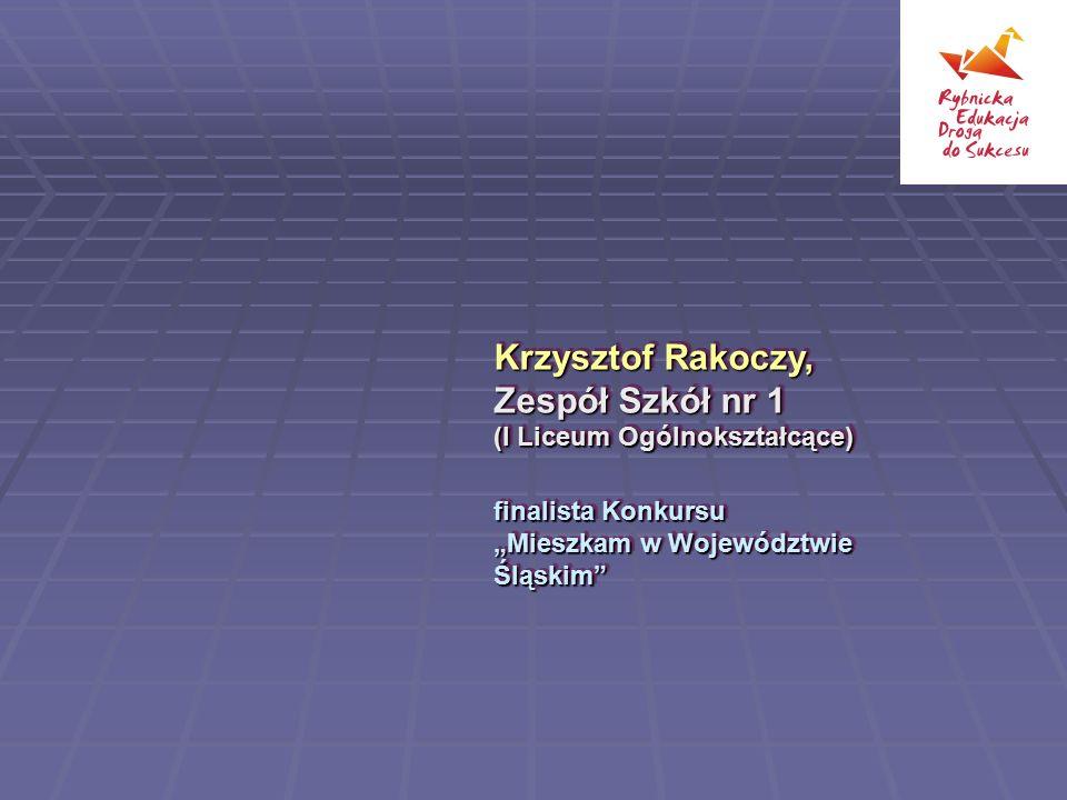 Krzysztof Rakoczy, Zespół Szkół nr 1 (I Liceum Ogólnokształcące)