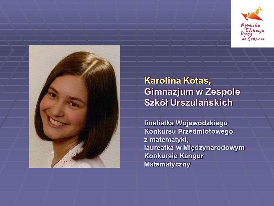 Karolina Kotas, Gimnazjum w Zespole Szkół Urszulańskich