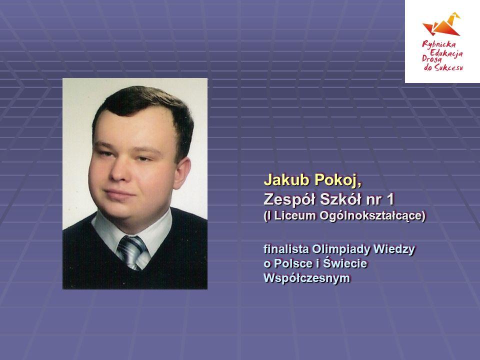 Jakub Pokoj, Zespół Szkół nr 1 (I Liceum Ogólnokształcące)