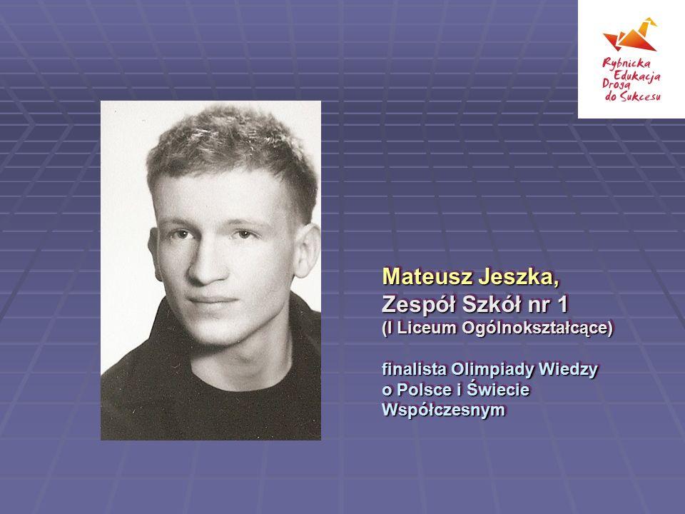 Mateusz Jeszka, Zespół Szkół nr 1 (I Liceum Ogólnokształcące)