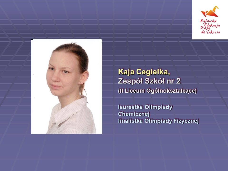 Kaja Cegiełka, Zespół Szkół nr 2
