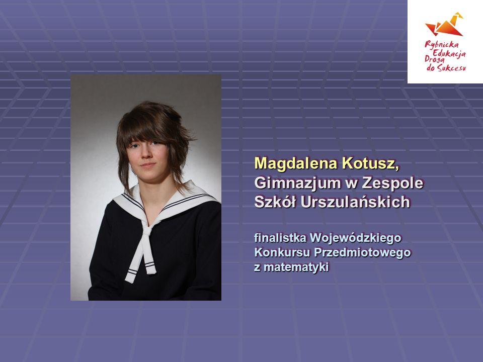 Magdalena Kotusz, Gimnazjum w Zespole Szkół Urszulańskich