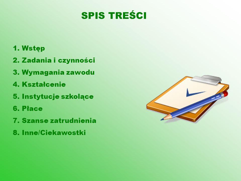 SPIS TREŚCI Wstęp Zadania i czynności Wymagania zawodu Kształcenie