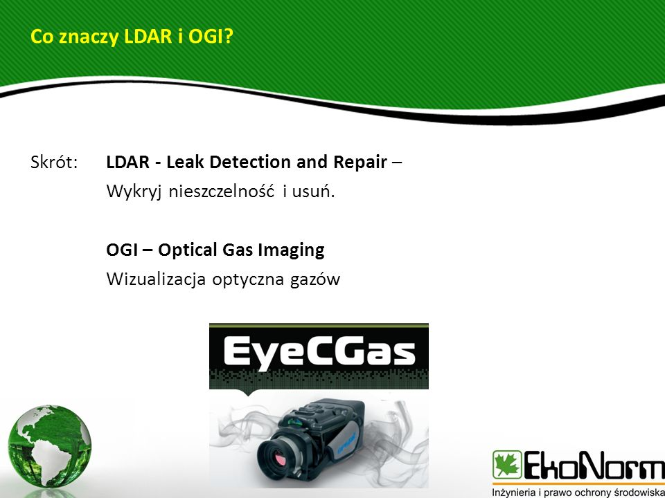 Co znaczy LDAR i OGI Skrót: LDAR - Leak Detection and Repair –