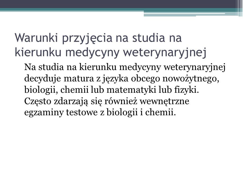 Warunki przyjęcia na studia na kierunku medycyny weterynaryjnej