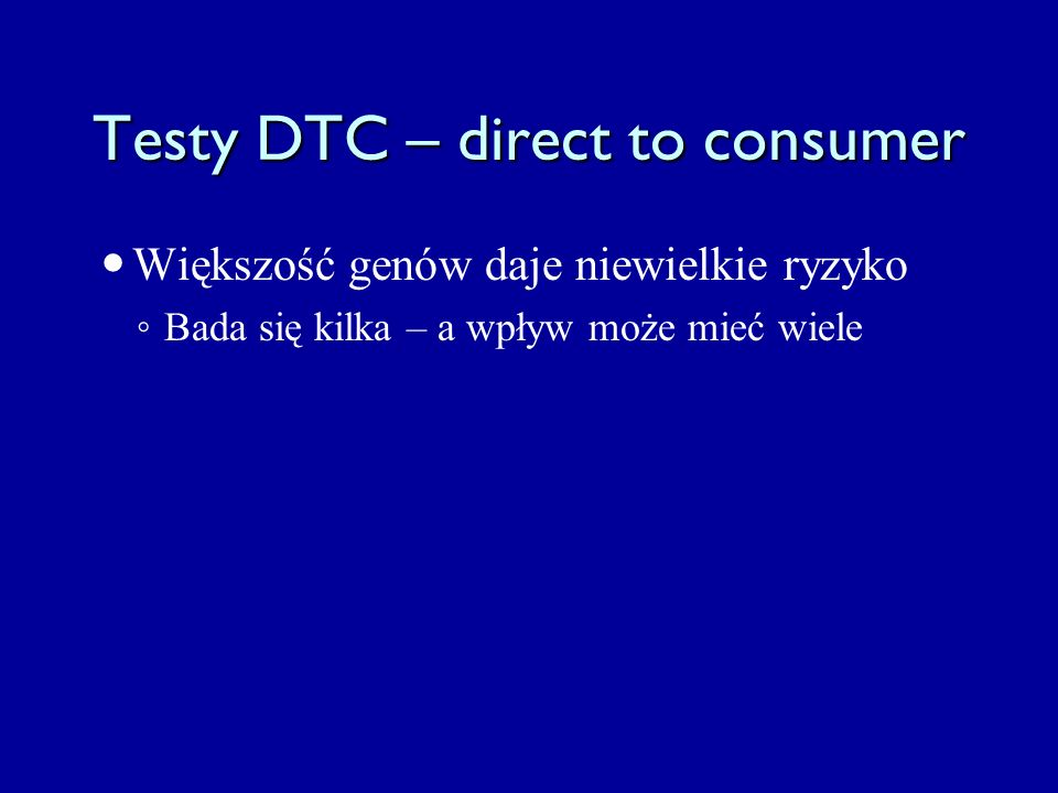 Testy DTC – direct to consumer