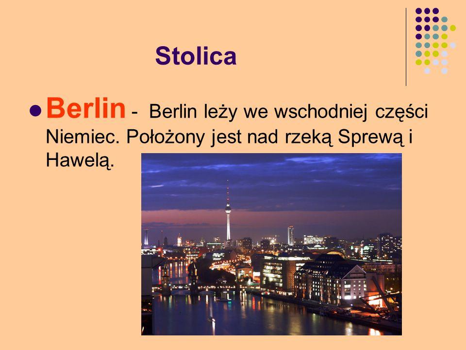 Stolica Berlin - Berlin leży we wschodniej części Niemiec.