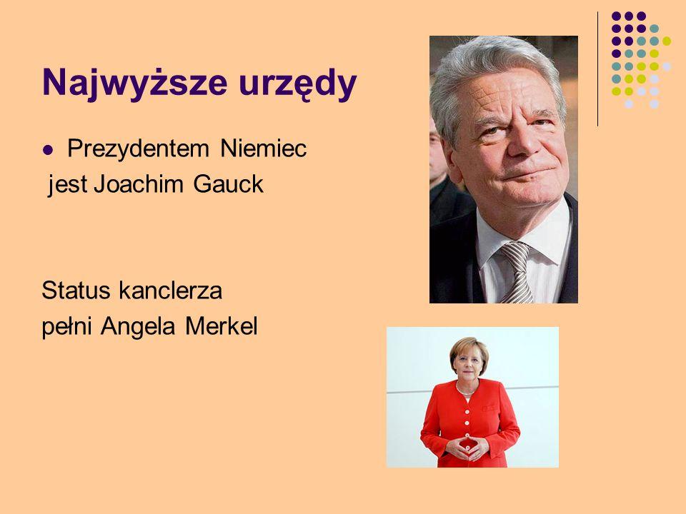 Najwyższe urzędy Prezydentem Niemiec jest Joachim Gauck