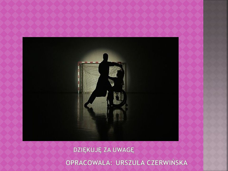 Dziękuję za Uwagę Opracowała: Urszula Czerwińska