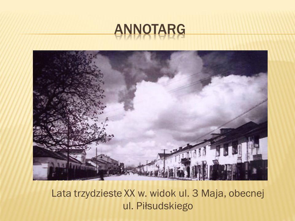 Lata trzydzieste XX w. widok ul. 3 Maja, obecnej ul. Piłsudskiego