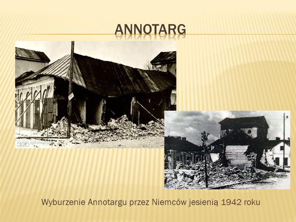 annotarg Wyburzenie Annotargu przez Niemców jesienią 1942 roku