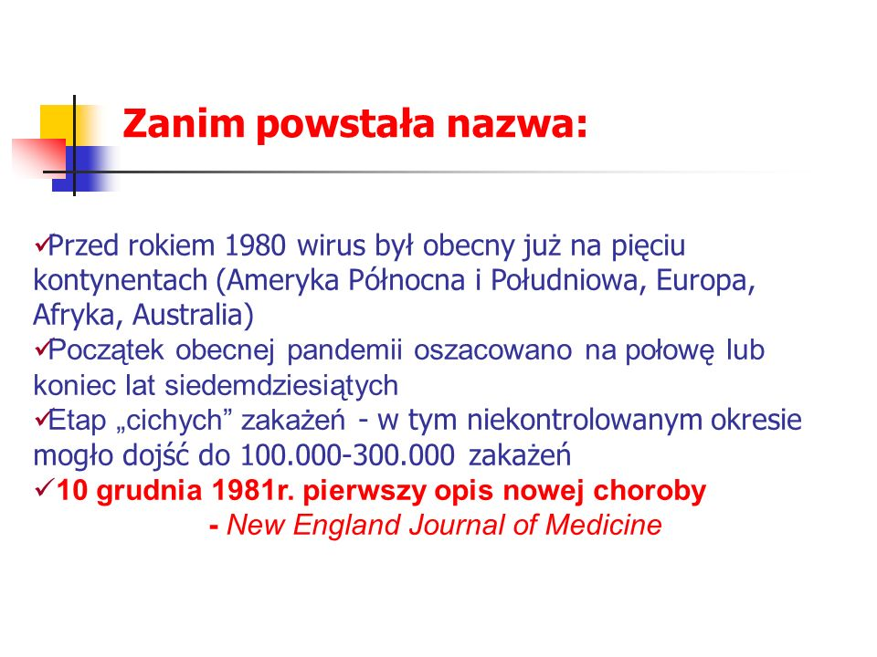 Zanim powstała nazwa: Przed rokiem 1980 wirus był obecny już na pięciu kontynentach (Ameryka Północna i Południowa, Europa, Afryka, Australia)