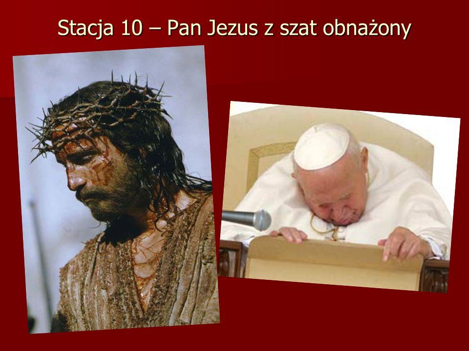 Stacja 10 – Pan Jezus z szat obnażony